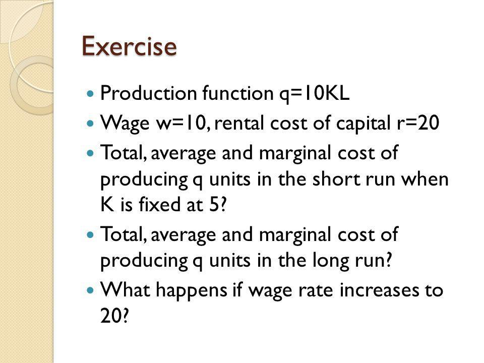 Exercise Production function q=10KL
