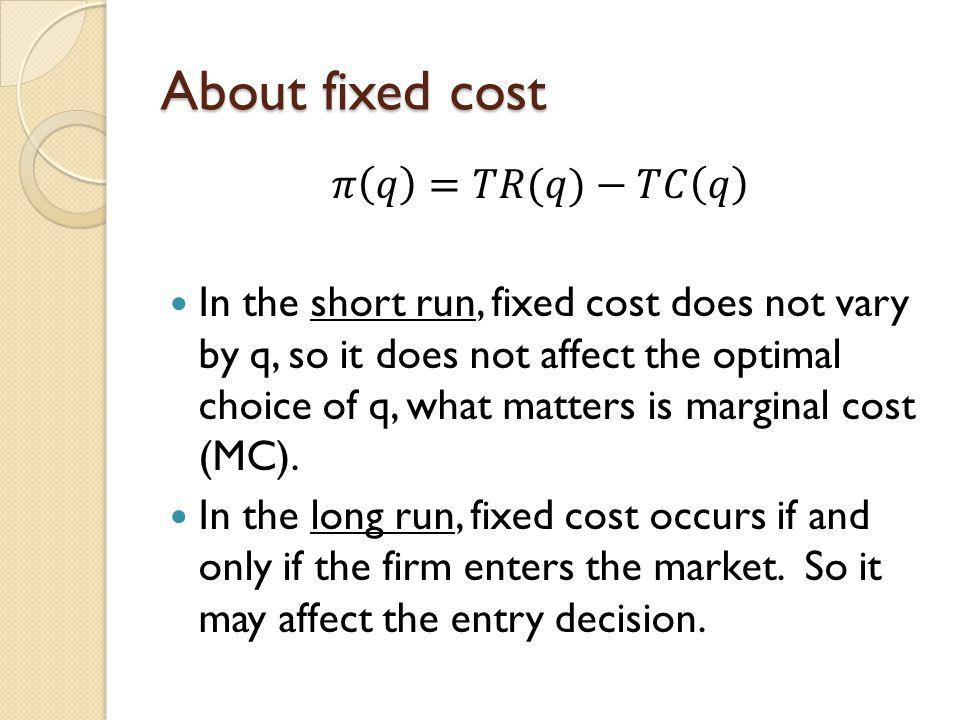 About fixed cost 𝜋 𝑞 =𝑇𝑅(𝑞)−𝑇𝐶 𝑞