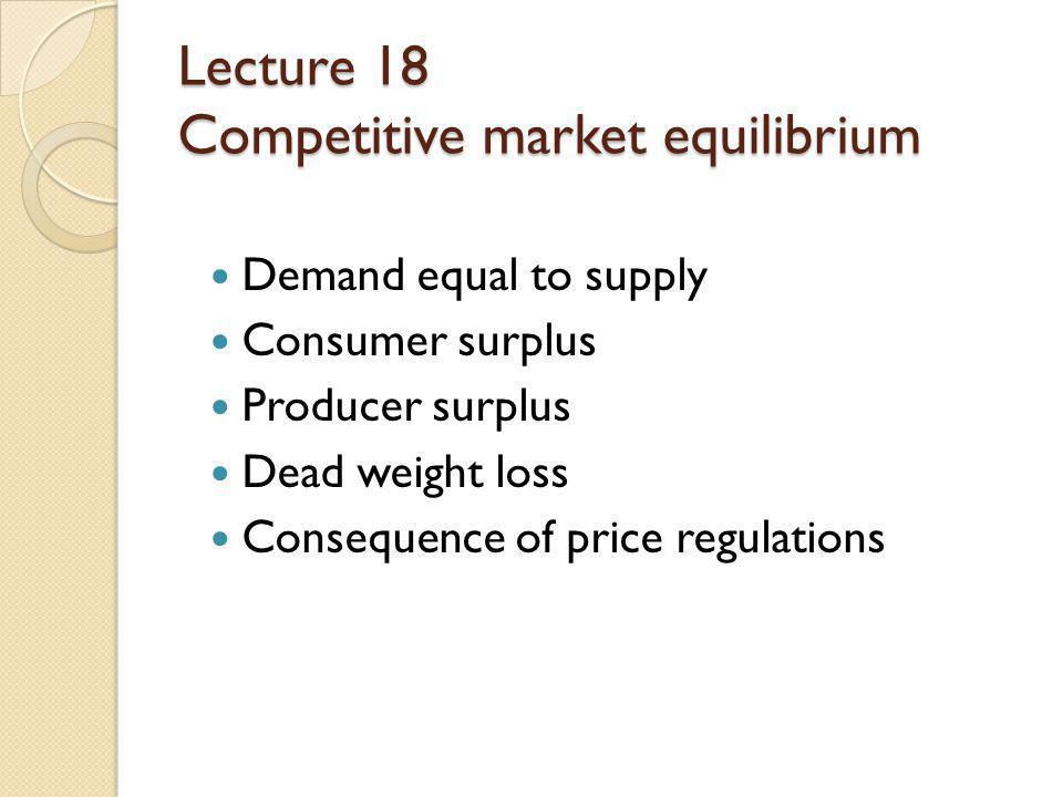 Lecture 18 Competitive market equilibrium