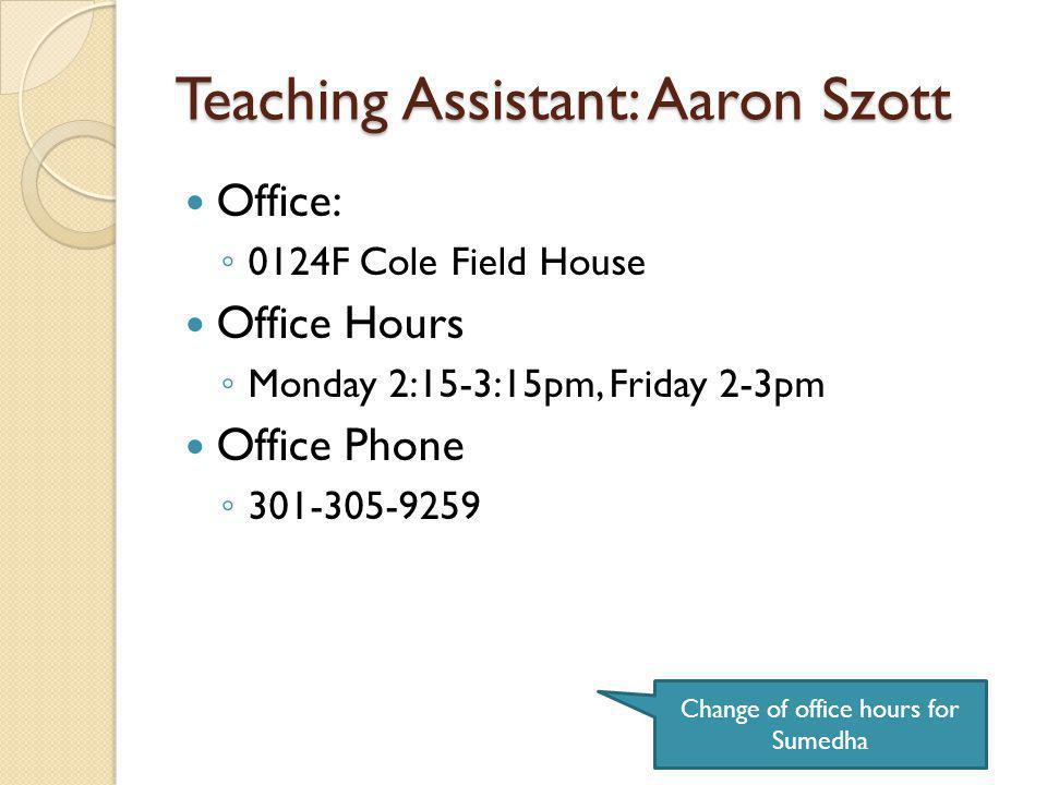 Teaching Assistant: Aaron Szott