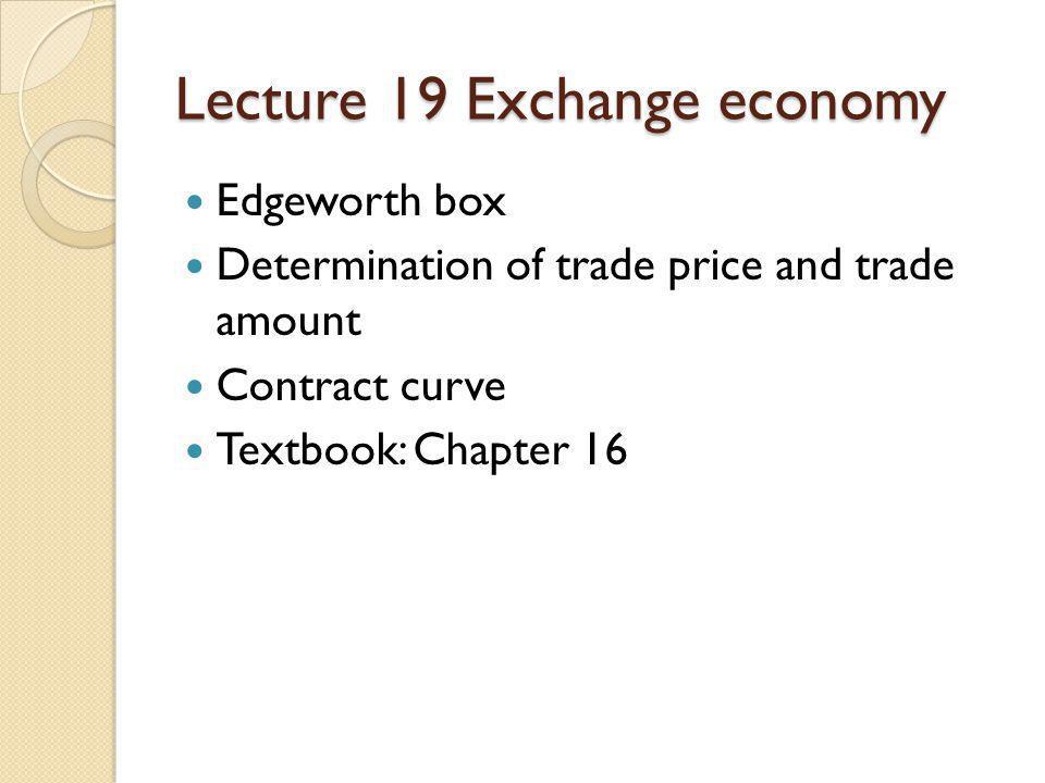 Lecture 19 Exchange economy