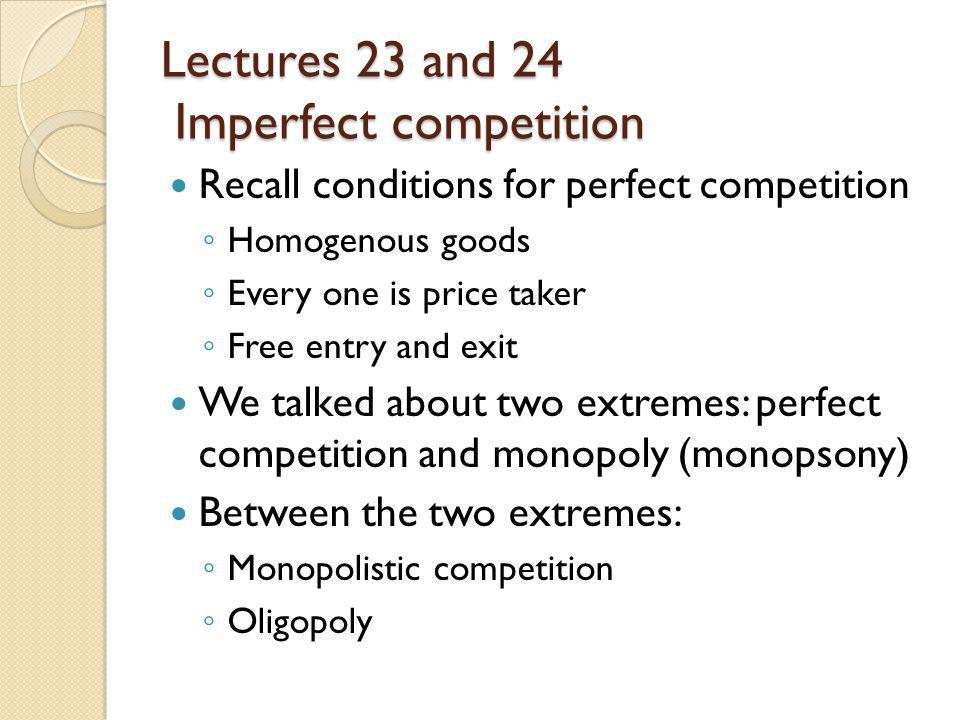 Lectures 23 and 24 Imperfect competition