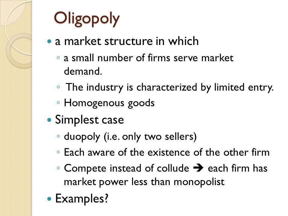 Oligopoly a market structure in which Simplest case Examples