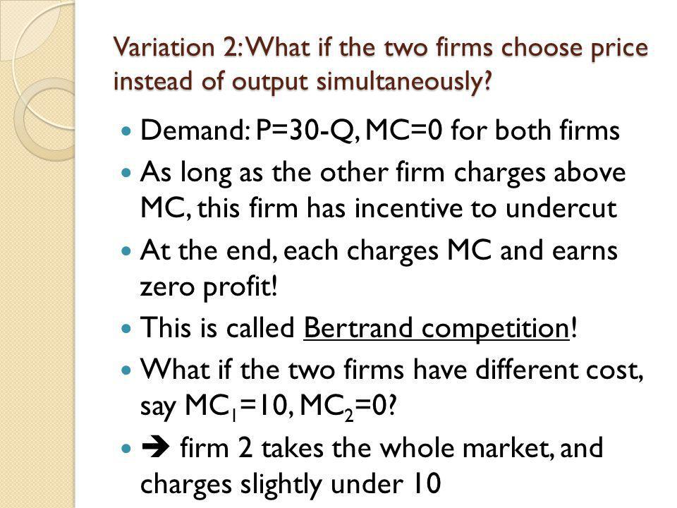 Demand: P=30-Q, MC=0 for both firms
