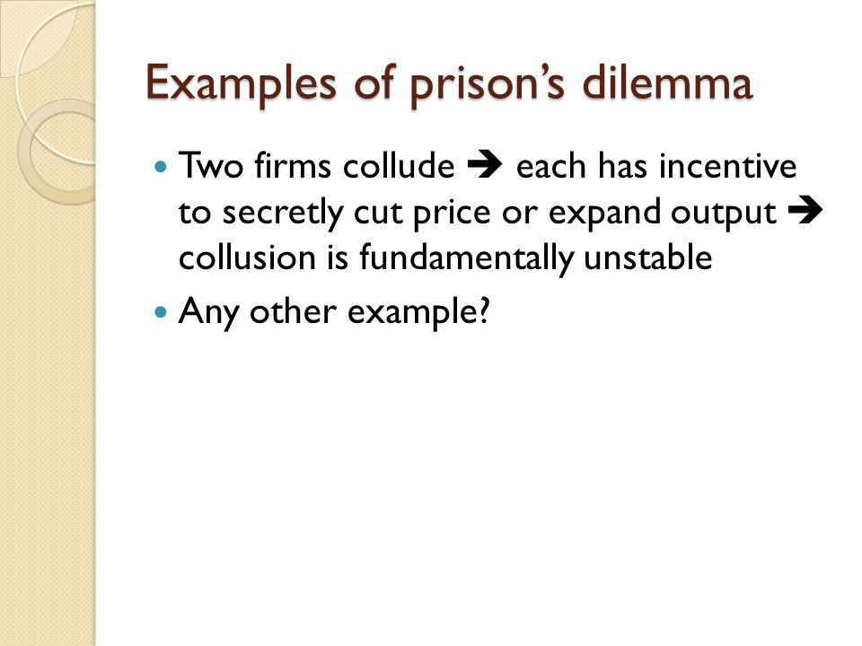 Examples of prison's dilemma