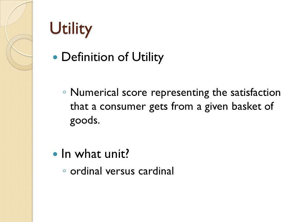Utility Definition of Utility In what unit