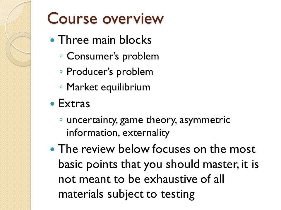 Course overview Three main blocks Extras