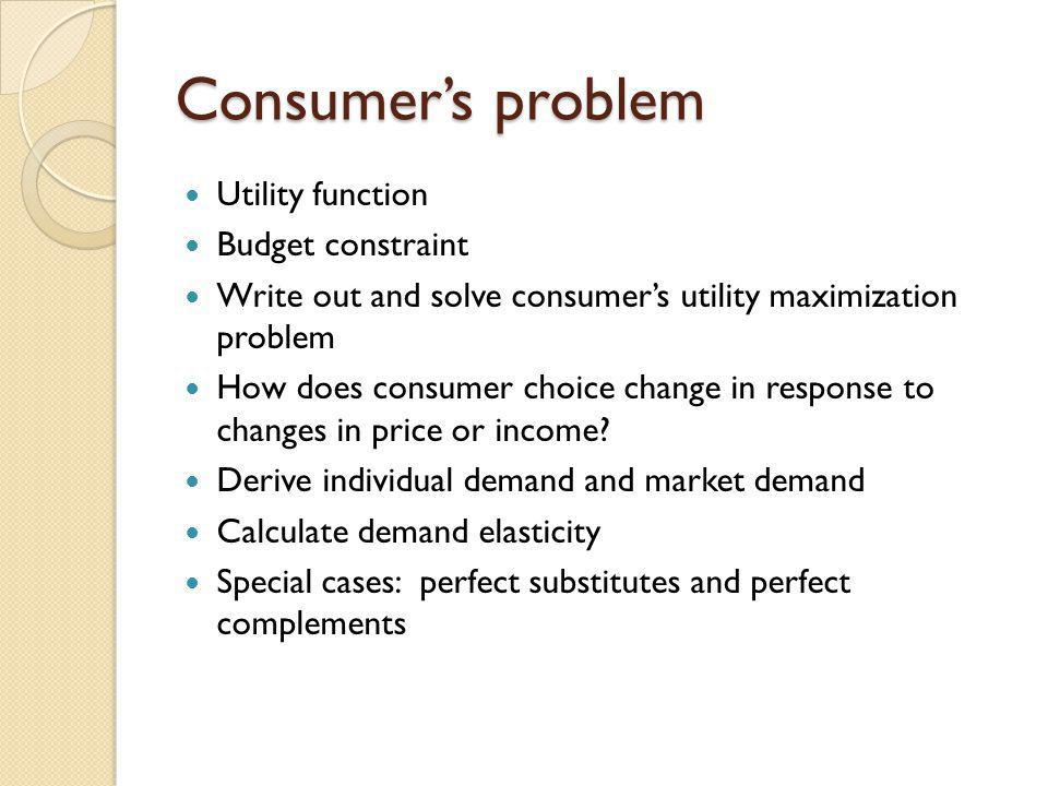 Consumer's problem Utility function Budget constraint