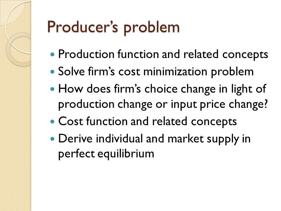 Producer's problem Production function and related concepts