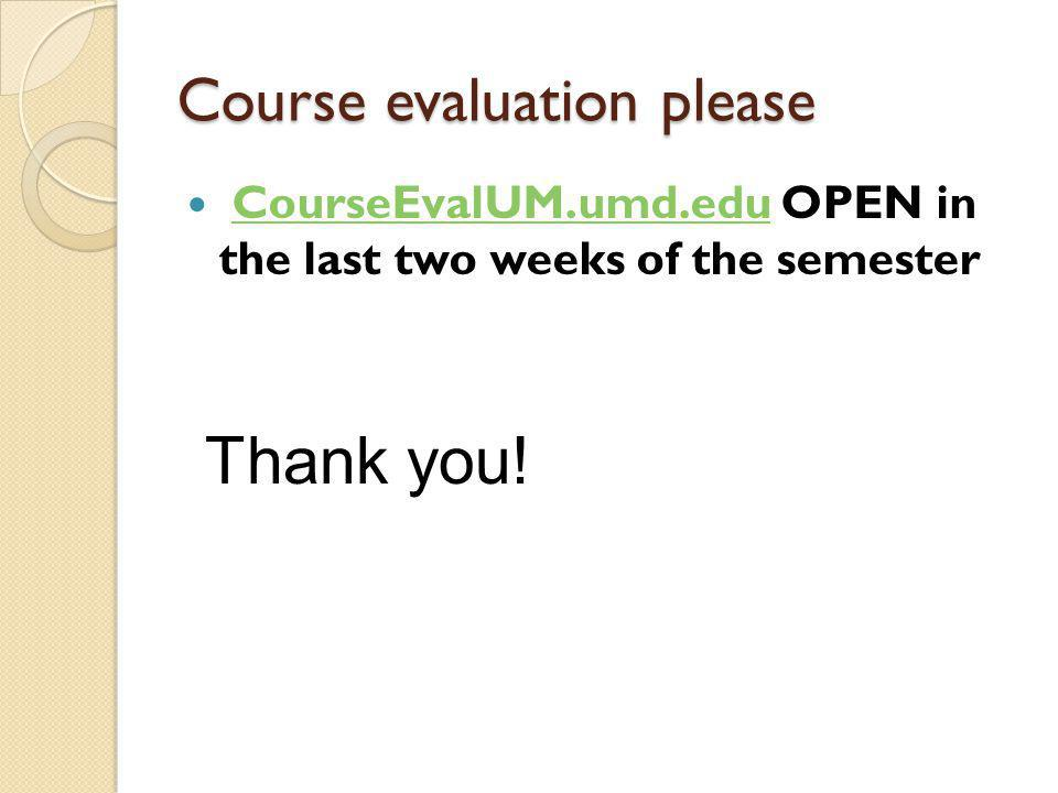 Course evaluation please