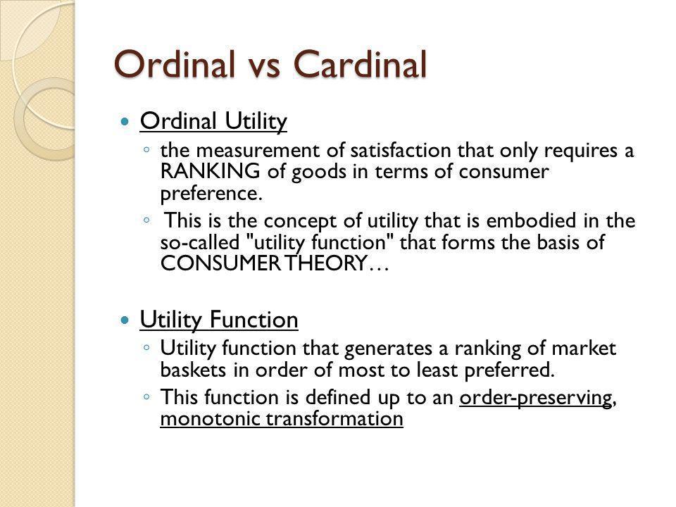 Ordinal vs Cardinal Ordinal Utility Utility Function