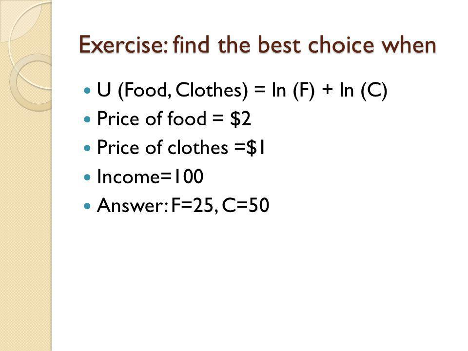 Exercise: find the best choice when