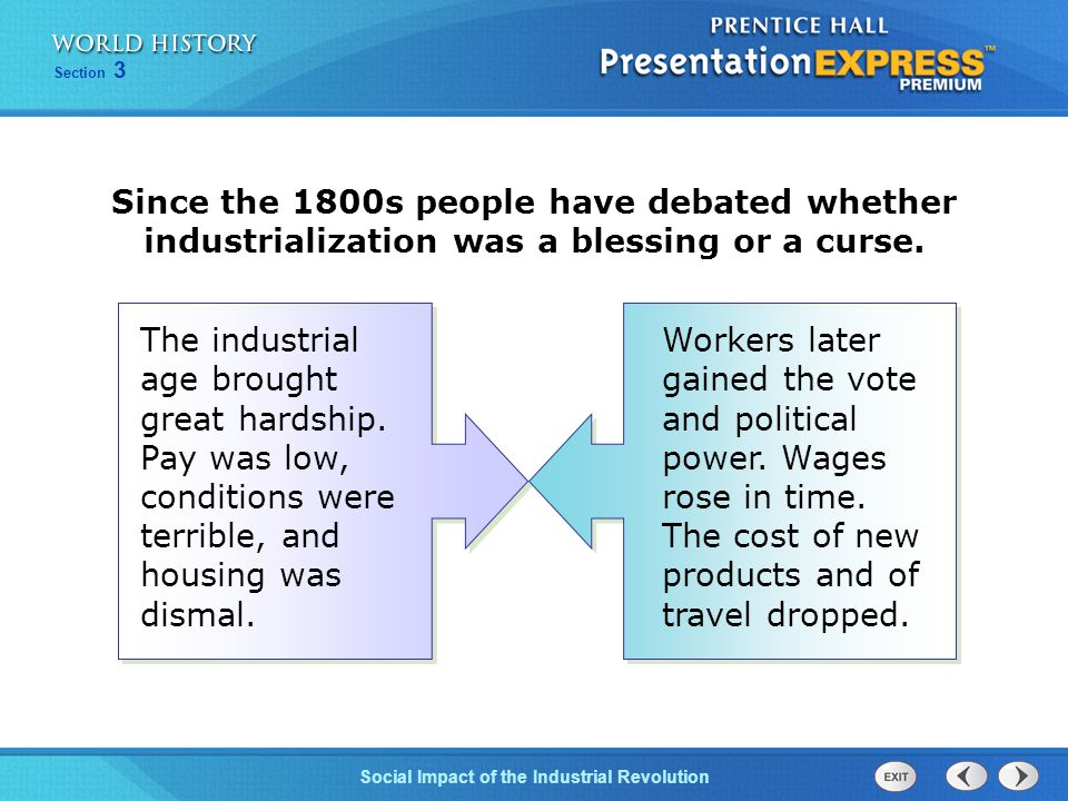 Since the 1800s people have debated whether industrialization was a blessing or a curse.
