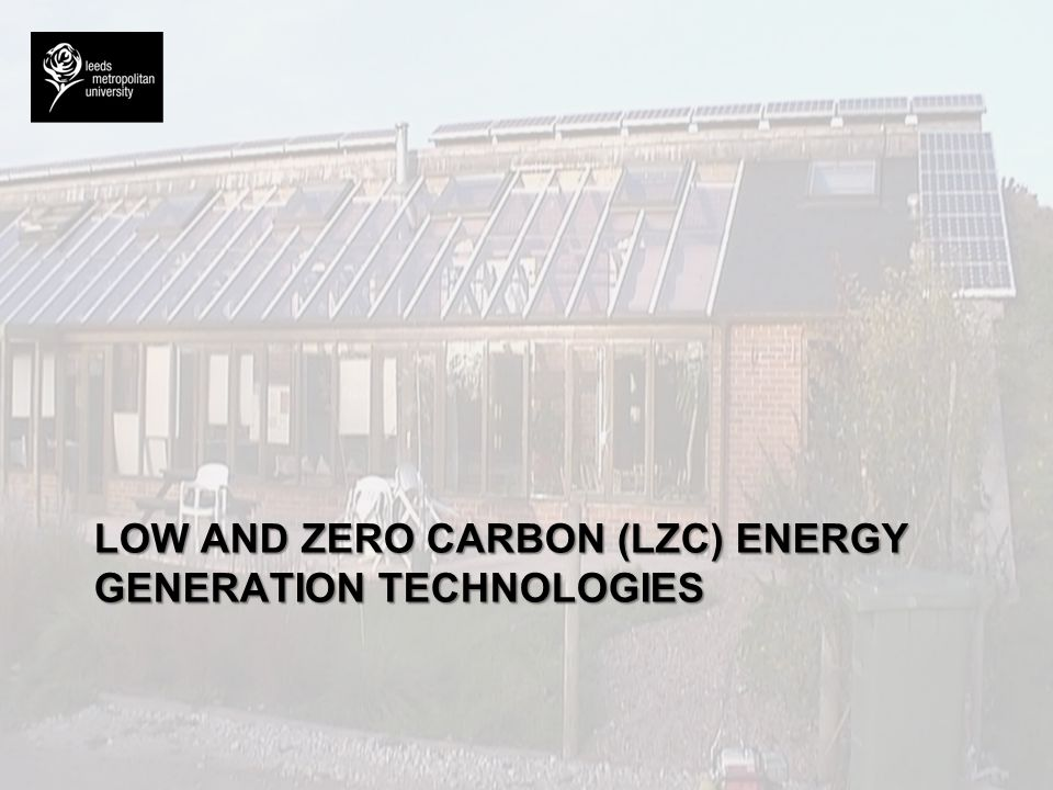 Low and zero carbon (LZC) energy generation technologies