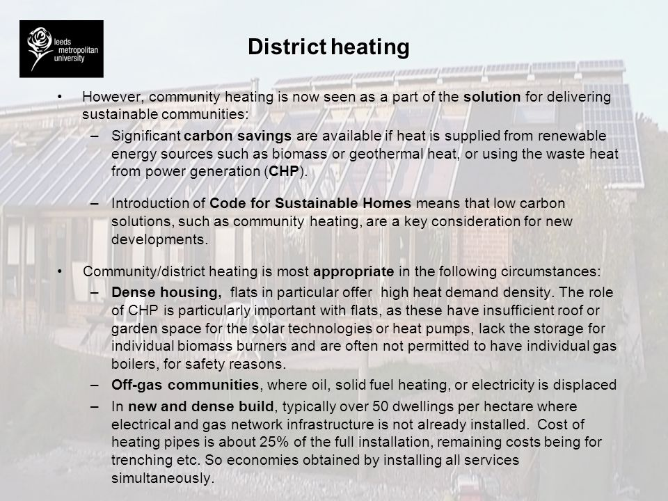 District heating However, community heating is now seen as a part of the solution for delivering sustainable communities: