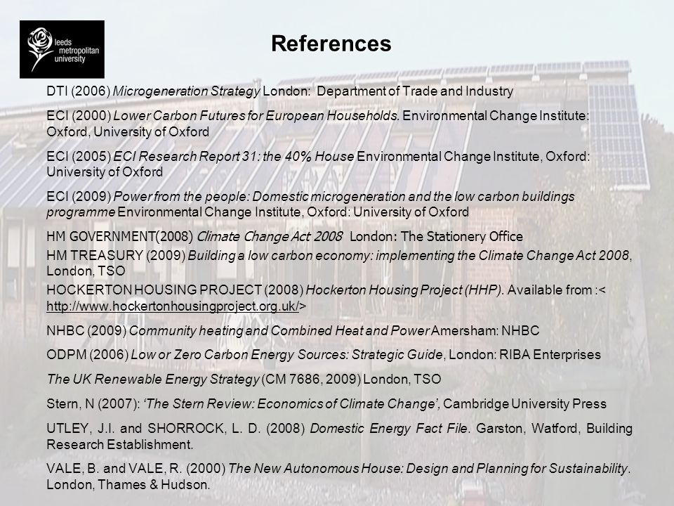 References DTI (2006) Microgeneration Strategy London: Department of Trade and Industry.