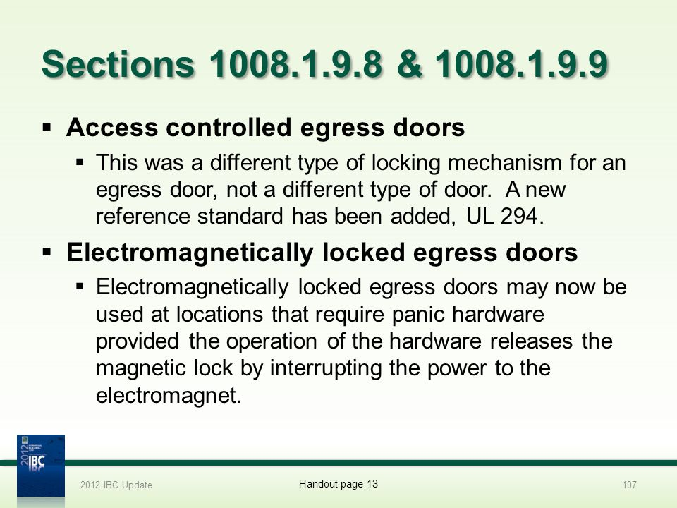 Sections 1008.1.9.8 & 1008.1.9.9 Access controlled egress doors