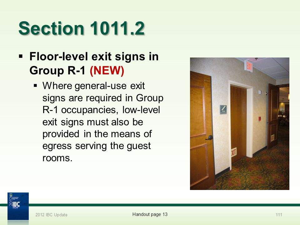 Section 1011.2 Floor-level exit signs in Group R-1 (NEW)