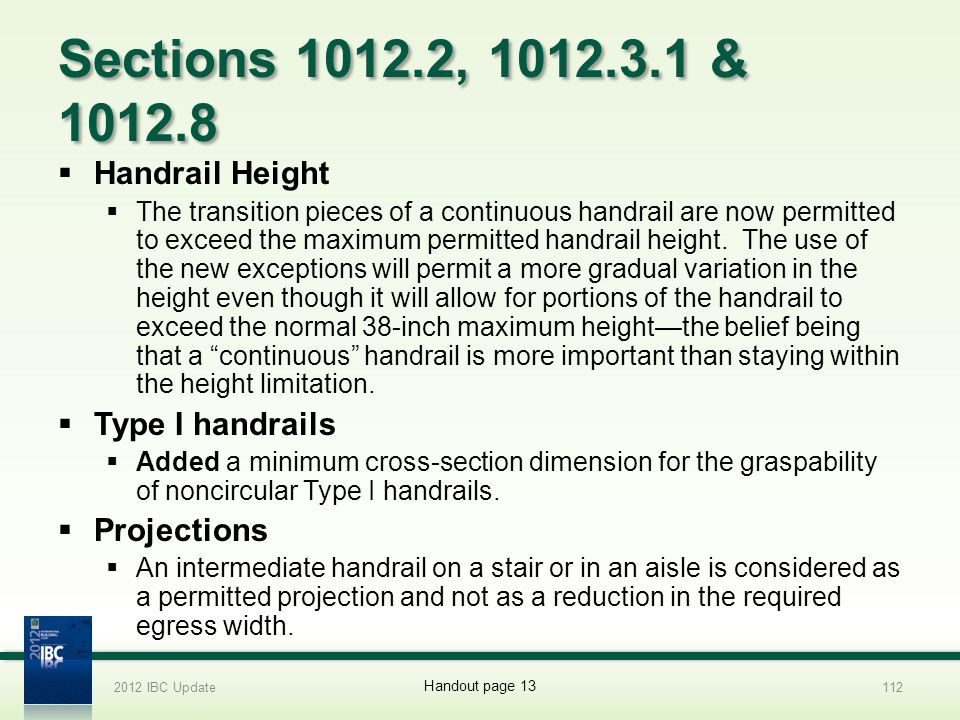 Sections 1012.2, 1012.3.1 & 1012.8 Handrail Height Type I handrails