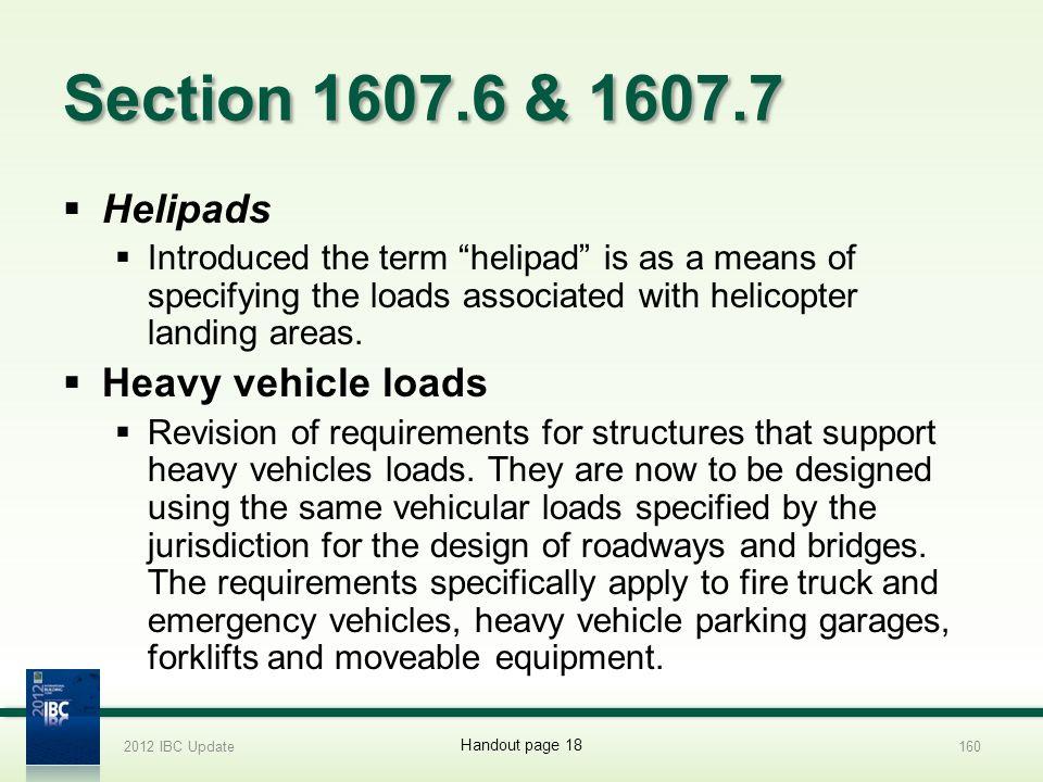Section 1607.6 & 1607.7 Helipads Heavy vehicle loads
