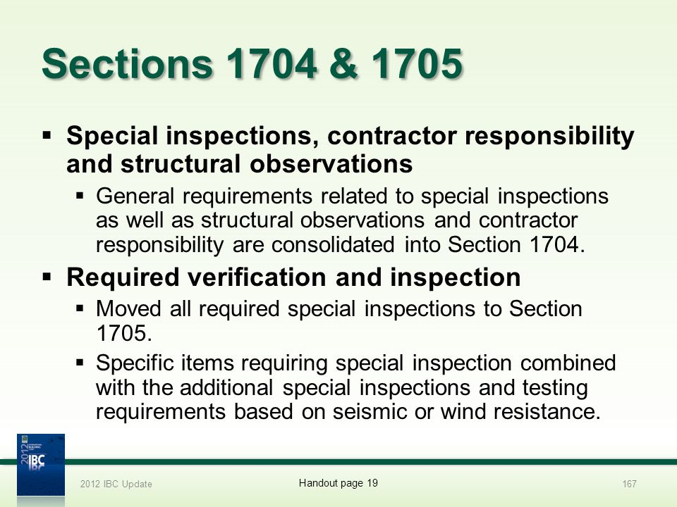 2012 IBC Update 4/1/2017. Sections 1704 & 1705. Special inspections, contractor responsibility and structural observations.