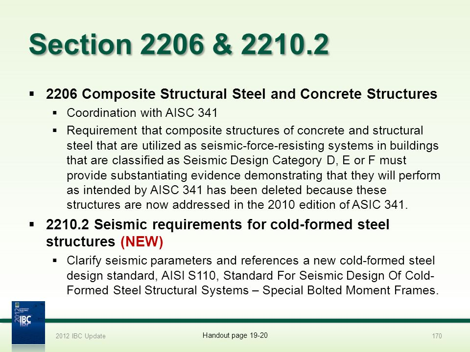 2012 IBC Update 4/1/2017. Section 2206 & 2210.2. 2206 Composite Structural Steel and Concrete Structures.