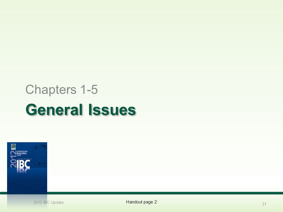 General Issues Chapters 1-5 2012 IBC Update 4/1/2017