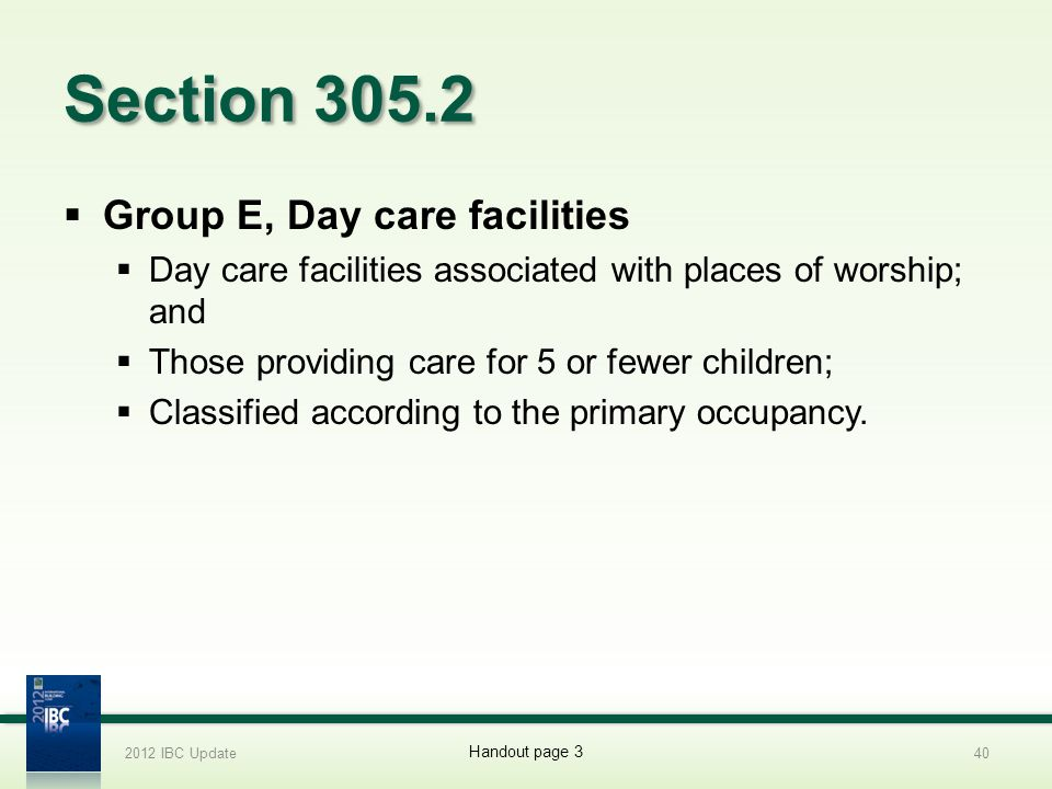 Section 305.2 Group E, Day care facilities