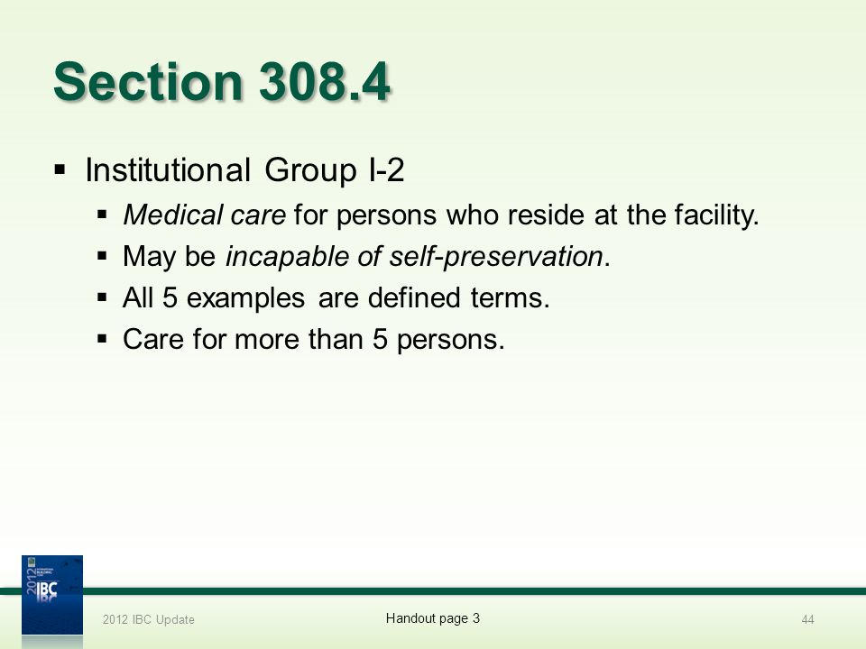 Section 308.4 Institutional Group I-2