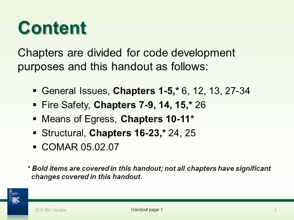 2012 IBC Update 4/1/2017. Content. Chapters are divided for code development purposes and this handout as follows: