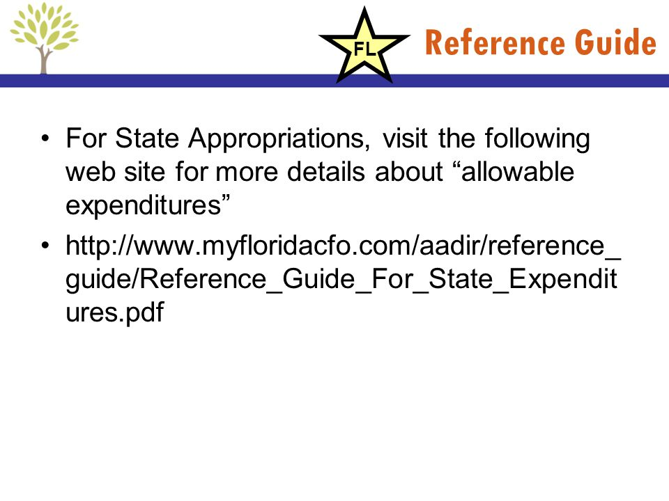 Reference Guide FL. For State Appropriations, visit the following web site for more details about allowable expenditures
