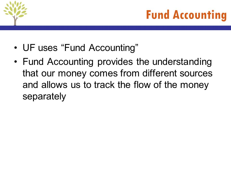 Fund Accounting UF uses Fund Accounting