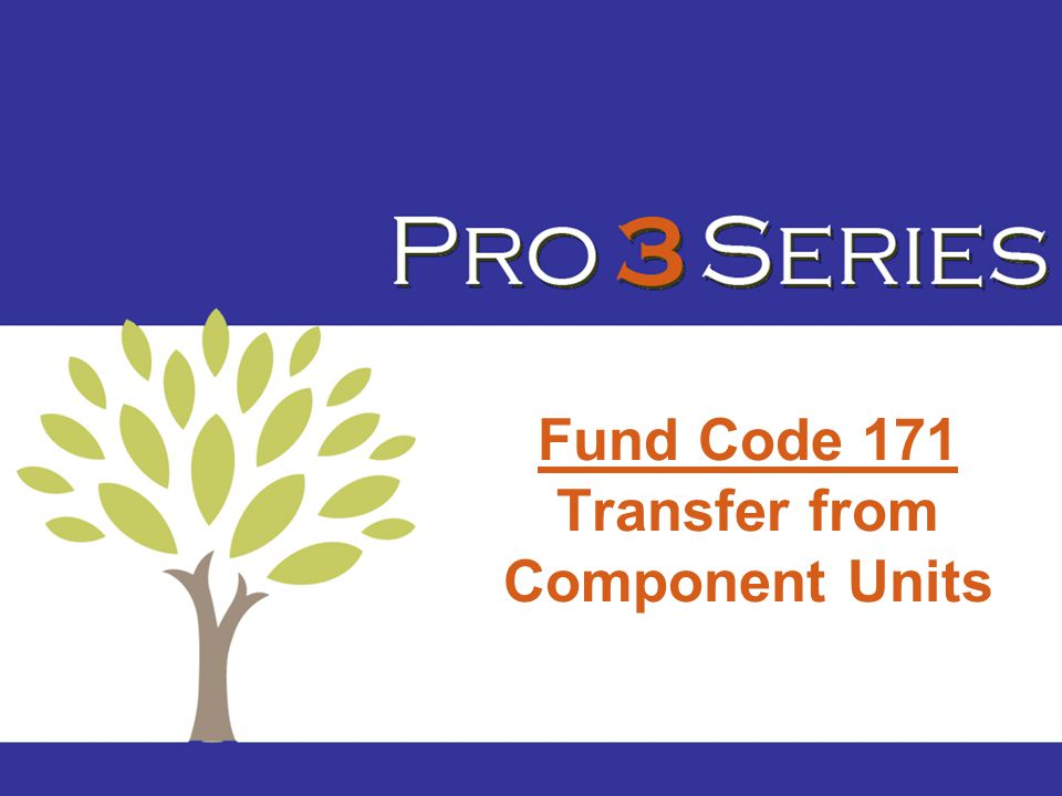 Fund Code 171 Transfer from Component Units
