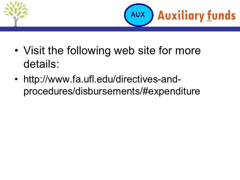 Auxiliary funds Visit the following web site for more details: