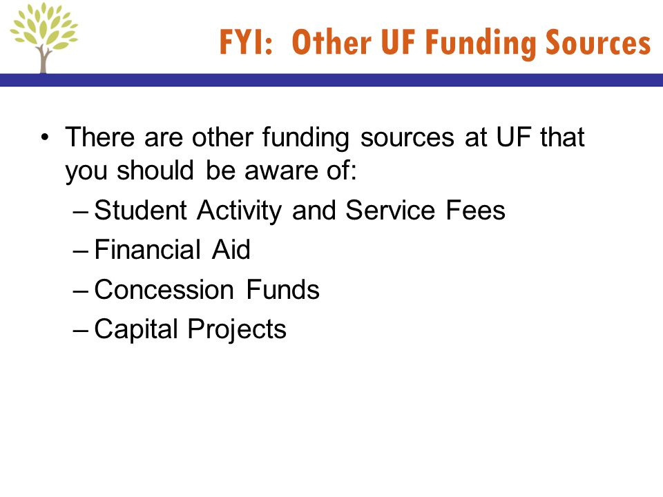 FYI: Other UF Funding Sources