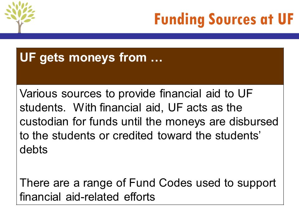 Funding Sources at UF UF gets moneys from …
