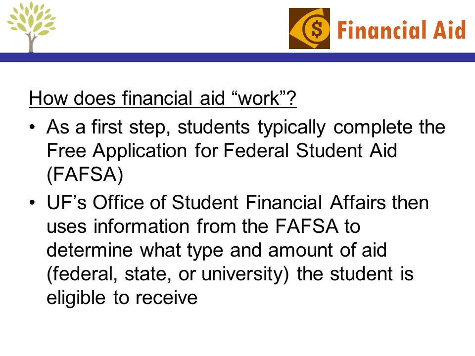Financial Aid How does financial aid work