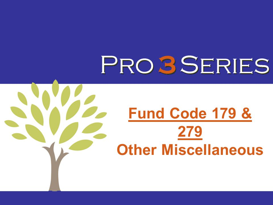 Fund Code 179 & 279 Other Miscellaneous