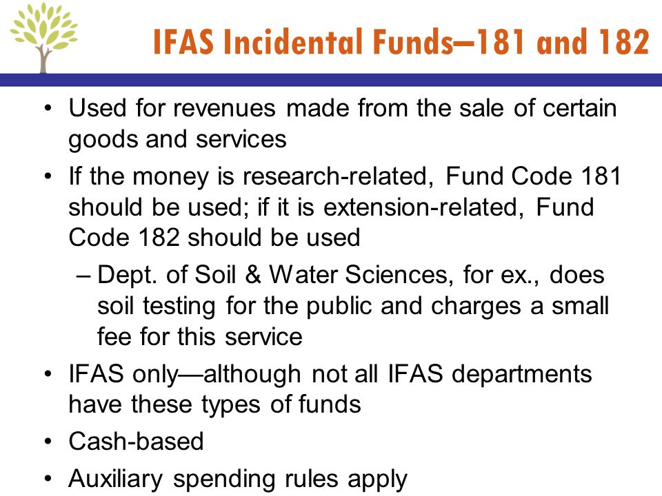 IFAS Incidental Funds–181 and 182