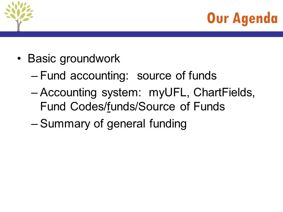 Our Agenda Basic groundwork Fund accounting: source of funds