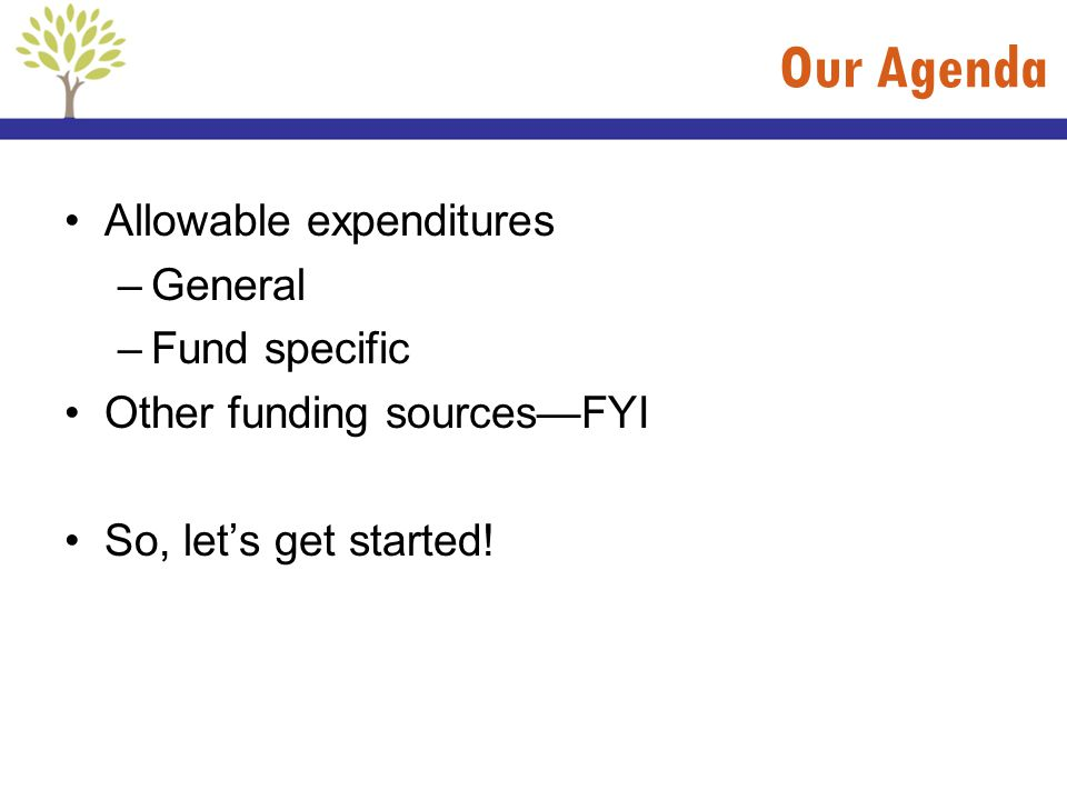 Our Agenda Allowable expenditures General Fund specific