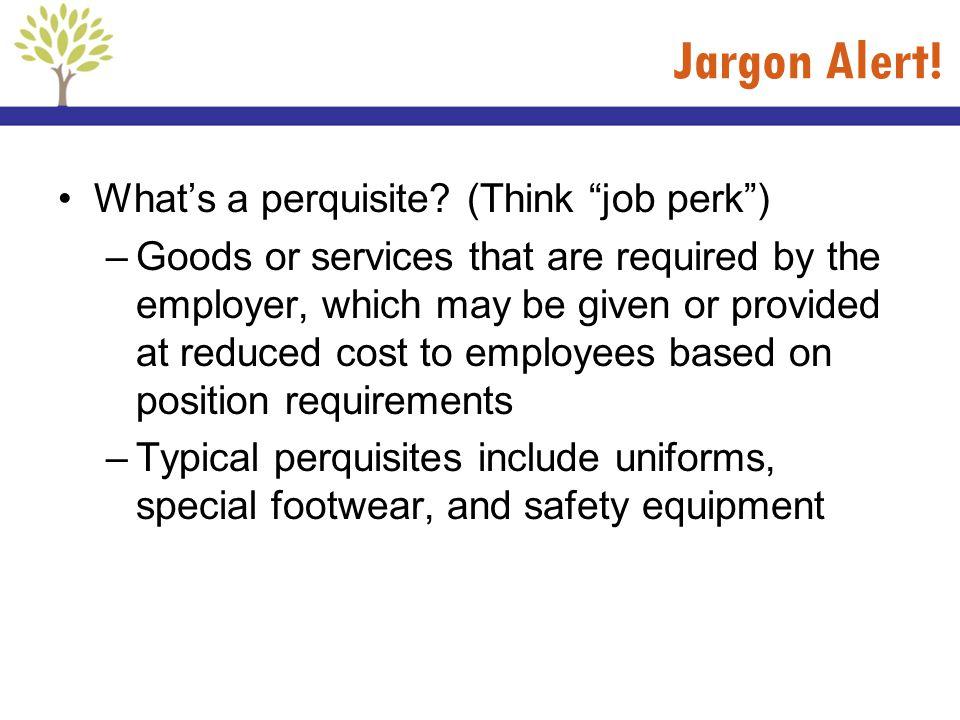 Jargon Alert! What's a perquisite (Think job perk )