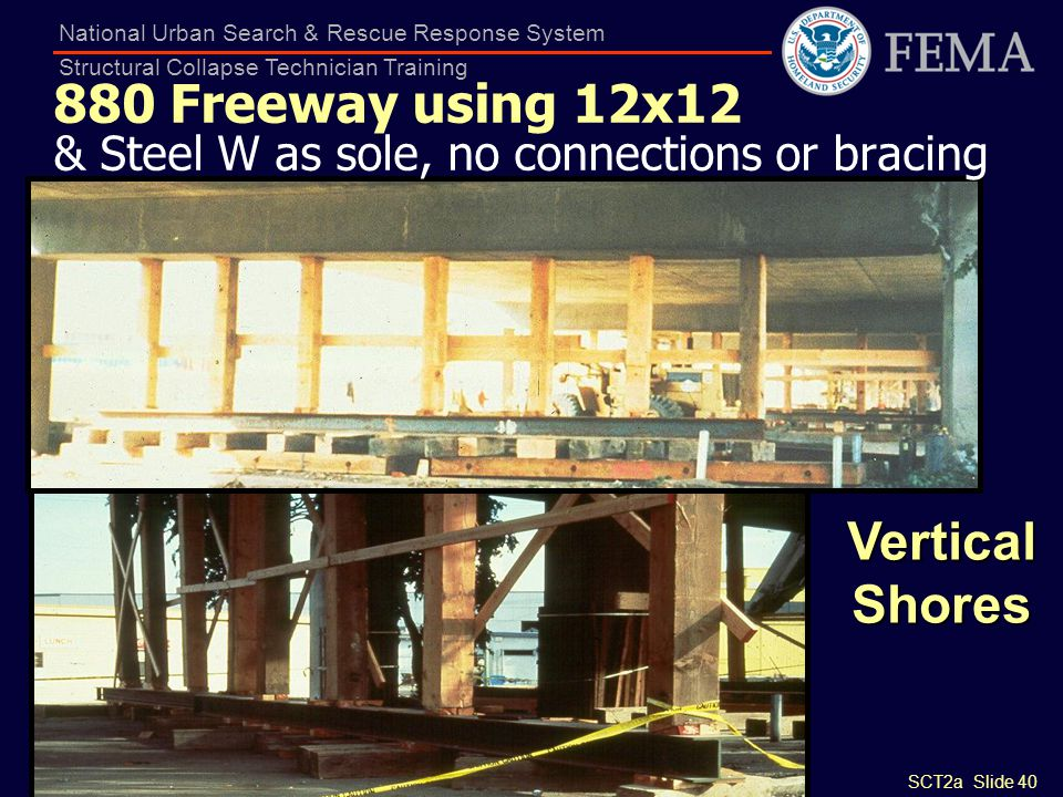 880 Freeway using 12x12 & Steel W as sole, no connections or bracing