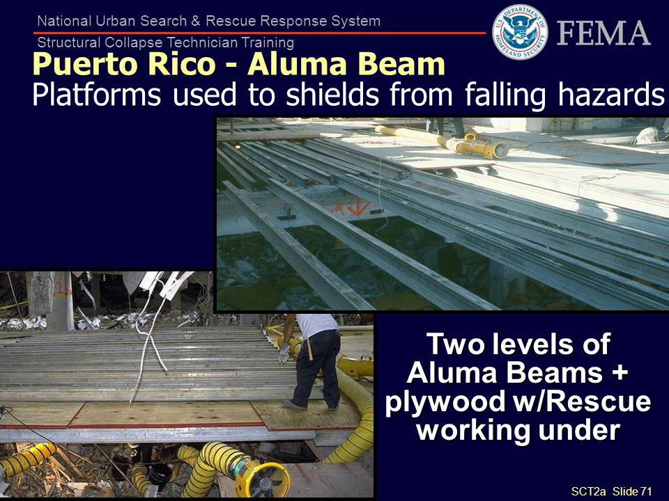 Two levels of Aluma Beams + plywood w/Rescue working under