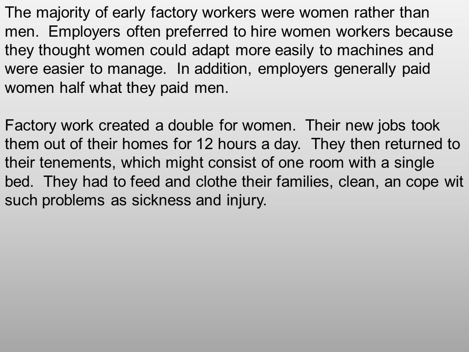The majority of early factory workers were women rather than men