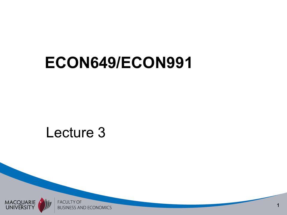 Semester 1 2010 ECON649/ECON991 Lecture 3