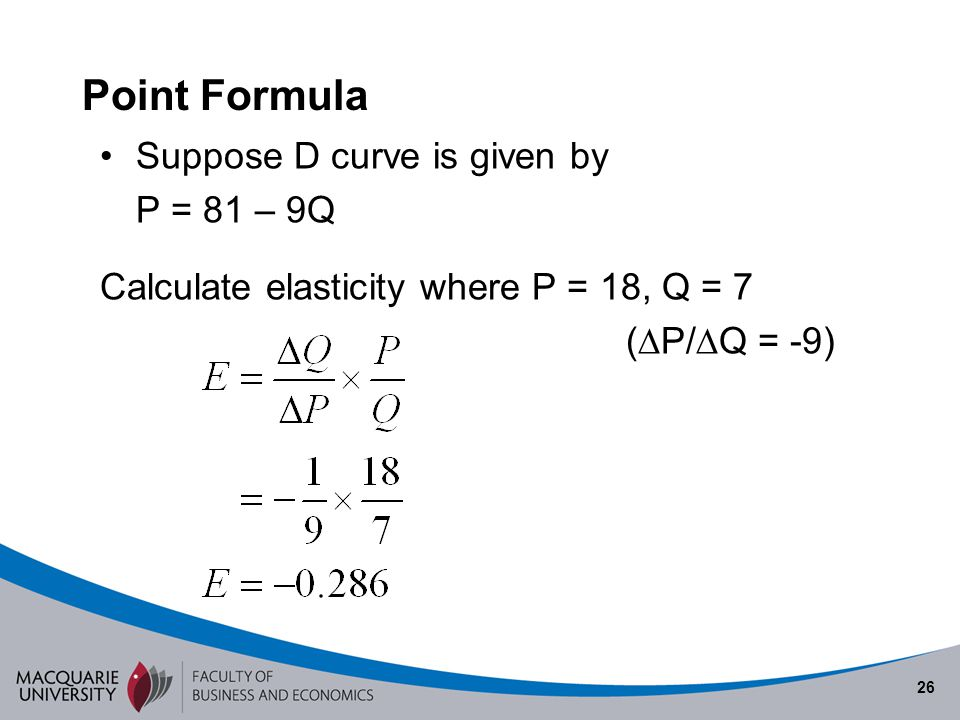 Point Formula Suppose D curve is given by P = 81 – 9Q