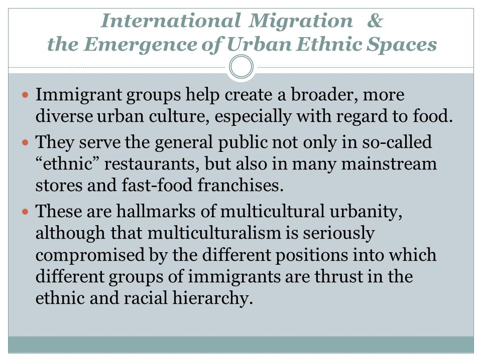 International Migration & the Emergence of Urban Ethnic Spaces