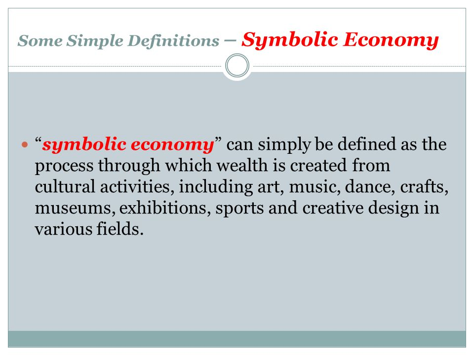 Some Simple Definitions – Symbolic Economy