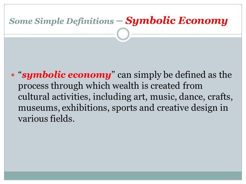 Some Simple Definitions – Symbolic Economy